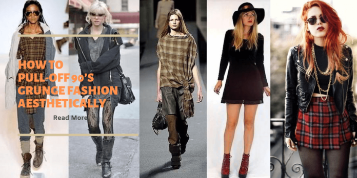 How to Pull off 90s Grunge Fashion
